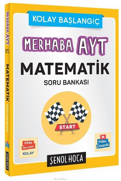 AYT Merhaba Matematik Soru Bankası Şenol Hoca Yayınları